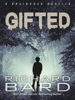 Gifted, a Brainrush Novella