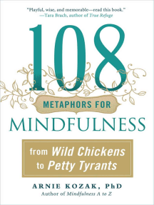 108 Metaphors for Mindfulness: From Wild Chickens to Petty Tyrants