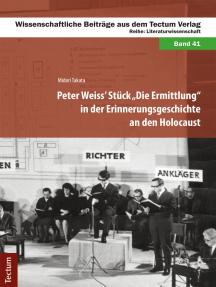 "Peter Weiss' Stück ""Die Ermittlung"" in der Erinnerungsgeschichte an den Holocaust"