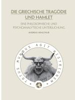 Die griechische Tragödie und Hamlet