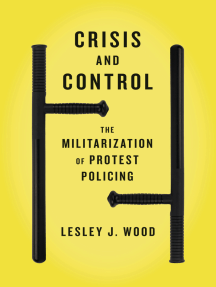 Crisis and Control: The Militarization of Protest Policing