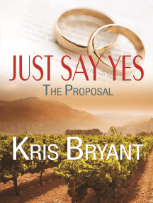Just Say Yes: The Proposal