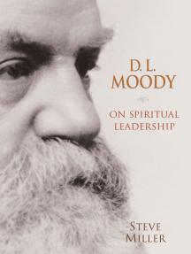 D.L. Moody on Spiritual Leadership