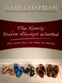 The Family You've Always Wanted: Five Ways You Can Make It Happen