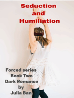 Seduction and Humiliation , Forced series , Book Two