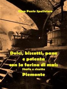 Dolci, biscotti, pane e polenta con la farina di mais - Piemonte
