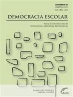 Democracia Escolar: Hacia la construcción de instituciones educativas democráticas