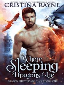 Where Sleeping Dragons Lie: Dragon Shifters of Elysia, #1