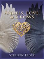 Angels, Love, & Crows