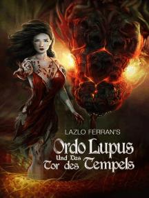Ordo Lupus und das Tor des Tempels: Ordo Lupus und die Prophezeiung des Blutmondes