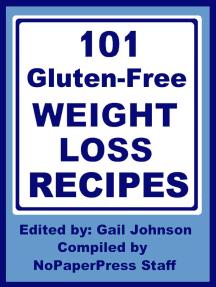 101 Gluten-Free Weight Loss Recipes