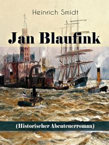 Jan Blaufink (Historischer Abenteuerroman): Eine hamburgische Erzählung - See und Theater