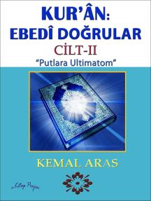 """Kur'ân: Ebedî Doğrular """"Putlara Ultimatom"""" Cilt II"""