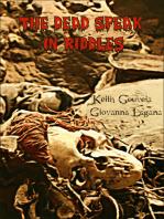 The Dead Speak in Riddles