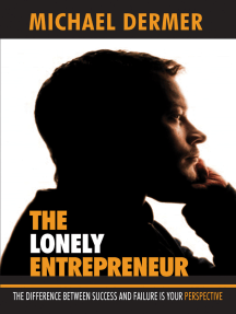 The Lonely Entrepreneur: The Difference Between Success and Failure Is Your Perspective