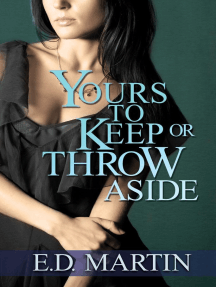 Yours to Keep or Throw Aside