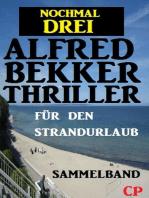 Nochmal drei Alfred Bekker Thriller für den Strandurlaub
