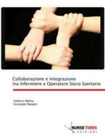 Collaborazione e integrazione tra Infermiere e Operatore Socio Sanitario