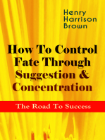 How To Control Fate Through Suggestion & Concentration