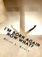 I'm Born Again, Now What?