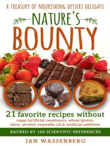 Nature's Bounty: A Treasury of Nourishing Dessert Delights