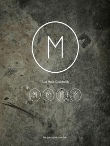 M: A 24 hour cookbook