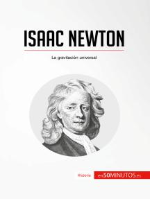 Isaac Newton: La gravitación universal