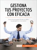 Gestiona tus proyectos con eficacia