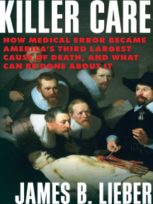 Killer Care: How Medical Error Became America's Third Largest Cause of Death, and What Can Be Done About It