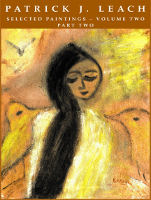 Patrick J. Leach Selected Paintings: Volume II - Part II