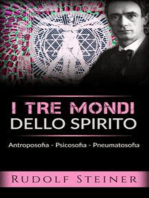I tre mondi dello spirito - Antroposofia - Psicosofia - Pneumatosofia