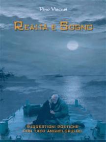 Realtà e Sogno. Suggestioni poetiche con Theo Anghelopulos
