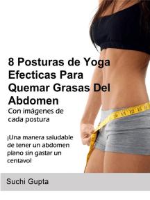 8 Posturas De Yoga Efectivas Para Quemar Grasas Del Abdomen