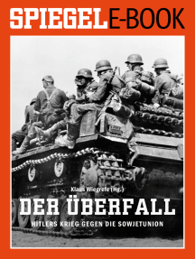 Der Überfall - Hitlers Krieg gegen die Sowjetunion: Ein SPIEGEL E-Book