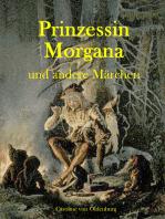 Prinzessin Morgana und andere Märchen