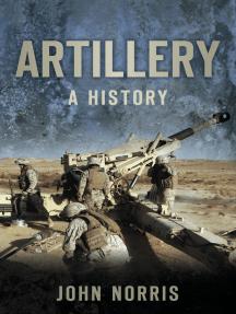 Artillery: A History