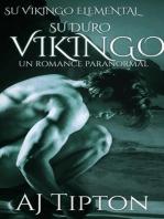 Su Duro Vikingo: Un Romance Paranormal: Su Vikingo Elemental, #4