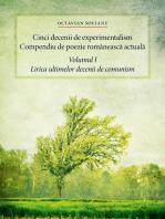 Cinci decenii de experimentalism. Compendiu de poezie românească actuală. Volumul I. Lirica ultimelor decenii de comunism