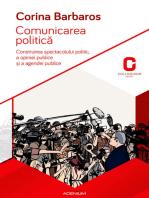 Comunicarea politică. Construirea spectacolului politic, a opiniei publice și a agendei publice