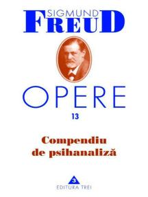 Opere Freud, vol. 13 – Compendiu de psihanaliză