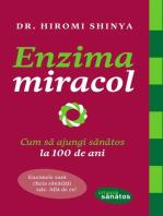 Enzima miracol. Cum să ajungi sănătos la 100 de ani