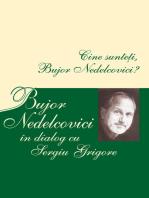 Cine sunteți, Bujor Nedelcovici? Bujor Nedelcovici în dialog cu Sergiu Grigore