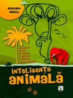 Inteligența animală. Uimitoare dovezi de emoții și gânduri la diferite specii animale