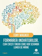 Formarea inovatorilor. Cum crești tinerii care vor schimba lumea de mâine