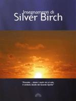Insegnamenti di Silver Birch