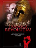 Trăiască Revoluția! Cele mai importante 30 de revolte și revoluții din istorie