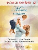 Mame singure. Povești adevărate. Vol. 10
