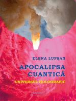 Apocalipsa cuantică. Universul holografic