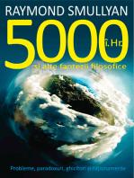 5000 î.Hr. și alte fantezii filosofice. Probleme, paradoxuri, ghicitori și raționamente