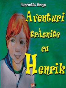 Aventuri trăsnite cu Henrik